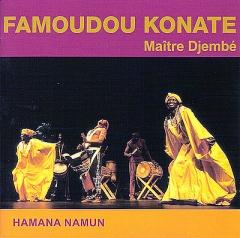 Famoudou Konaté - Hamana Namun